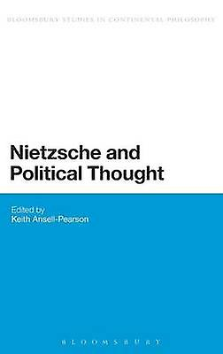 Nietzsche and Political Thought by Ansell Pearson & Keith