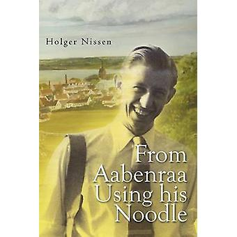 From Aabenraa Using His Noodle by Nissen & Holger