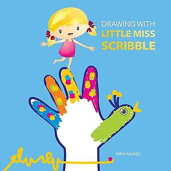 DRAWING WITH LITTLE MISS SCRIBBLE by Nemec & Nina