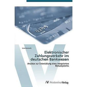 Elektronischer Zahlungsverkehr im deutschen Bankwesen によって Armstark リサ