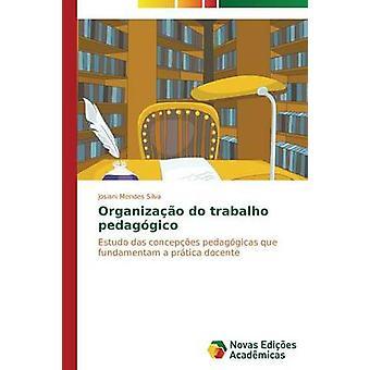 Organizao Trabalho Pedaggico von Mendes Silva Josiani