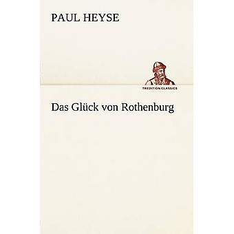 Das Gluck Von Rothenburg by Heyse & Paul