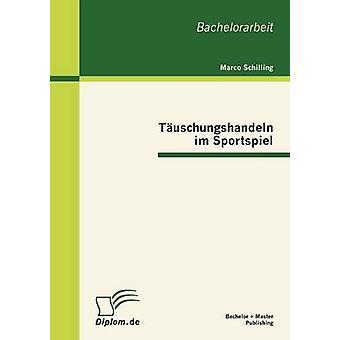 Tuschungshandeln Im Sportspiel von Schilling & Marco