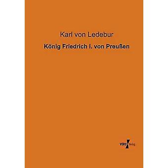 Knig Friedrich I. von Preuen par von Ledebur et Karl