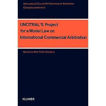 Congreso serie UncitralS proyecto para un Ley Modelo Vol 2 de Sanders y Pieter