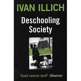 Deschooling Society - Social Questions by Boyars - Marion - 9780714508