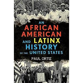 African American and Latinx History of the United States by Paul Orti