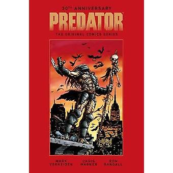 Predator 30th Anniversary - The Original Comics Series by Mark Verheid
