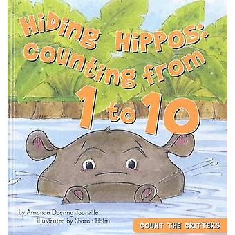 Hiding Hippos - Counting from 1 to 10 by Amanda Doering Tourville - Sh