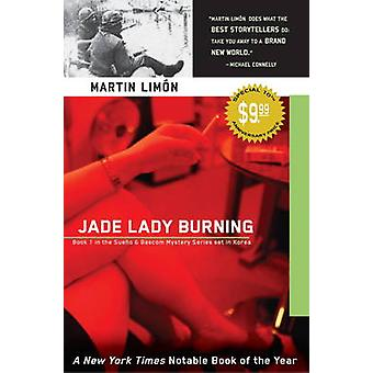 Jade Lady Burning - A Sueno and Bascom Investigation by Martin Limon -