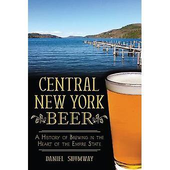 Central New York Beer - A History of Brewing in the Heart of the Empir