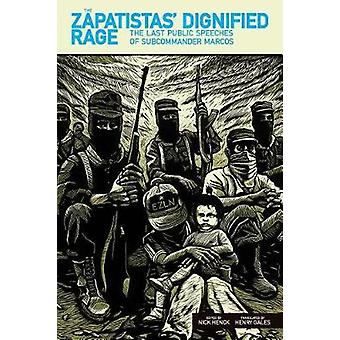 The Zapatistas' Dignified Rage - The Last Public Speeches of Subcomman