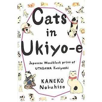 Cats in Ukiyo-E - Japanese Woodblock Prints by PIE Books - 97847562428
