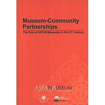 Museum-Community Partnerships - The Role of ASEAN Museums in the 21st