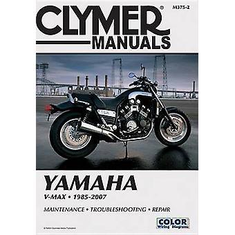 Clymer Manuals Yamaha V-Max 1985-2007 (2nd) by Clymer Staff - 9781599