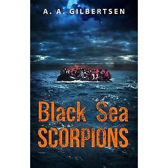 Black Sea Scorpions by A. A. Gilbertsen - 9781784653682 Book