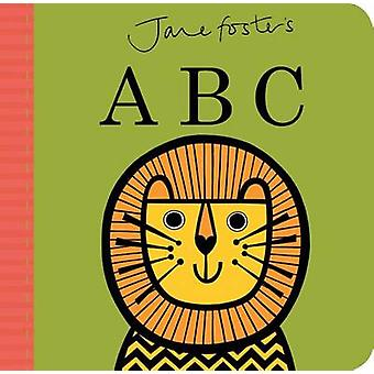 Jane Foster's ABC by Jane Foster - 9781499800746 Book