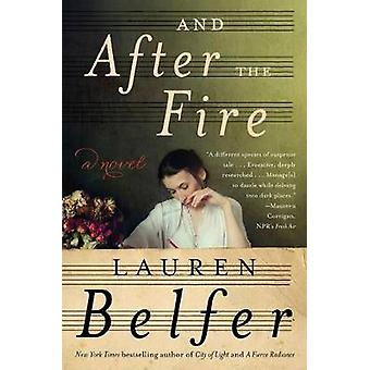 And After the Fire by Lauren Belfer - 9780062428523 Book