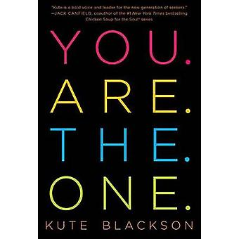 You Are the One - A Bold Adventure in Finding Purpose - Discovering th