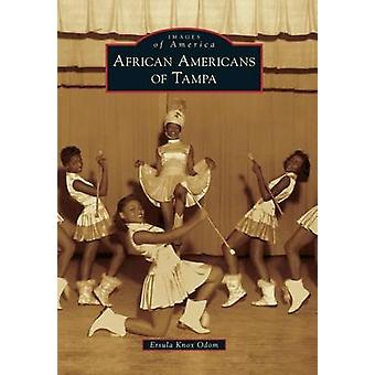 African Americans of Tampa by Ersula Knox Odom - 9781467112741 Book