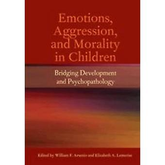 Emotions - Agression and Morality in Children - Bridging Development a