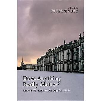 Does Anything Really Matter by Peter Singer