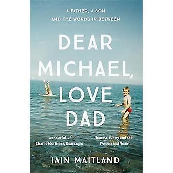 Lieber Michael Love Dad von Iain Maitland