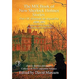 The MX Book of New Sherlock Holmes Stories  Part VII Eliminate The Impossible 18801891 by Marcum & David