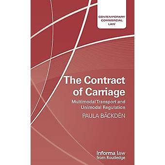 The Contract of Carriage  Multimodal Transport and Unimodal Regulation by Bckdn & Paula