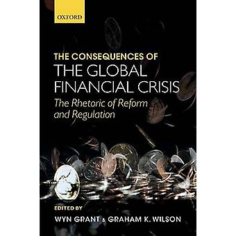 The Consequences of The Global Financial Crisis by Grant & Wyn