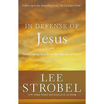 In Defense of Jesus by Lee Strobel