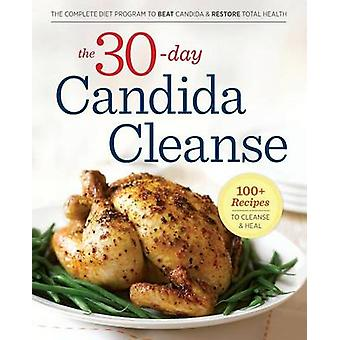 30Day Candida Cleanse The Complete Diet Program to Beat Candida and Restore Total Health by Rockridge Press
