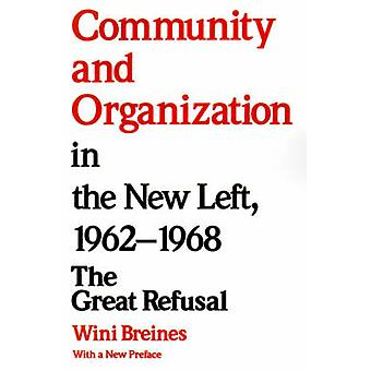 Community and Organization in the New Left - 1962-68 - The Great Refus