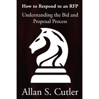 Understanding the Bid and Proposal Process by Cutler & Allan