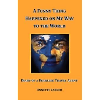 A Funny Thing Happened On My Way To The World by Langer & Annette