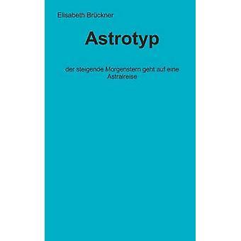 Astrotyp by Brckner & Elisabeth