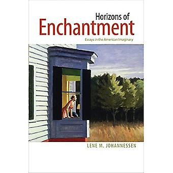 Horizons of Enchantment: Essays in the American Imaginary
