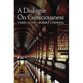 A Dialogue on Consciousness by Alter & Torin Andrew