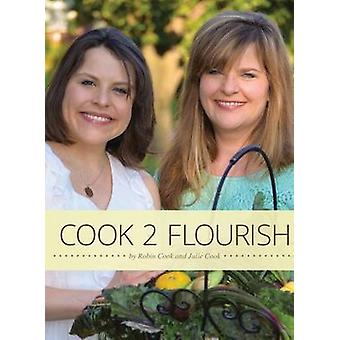 Cook 2 Flourish by Cook & Robin