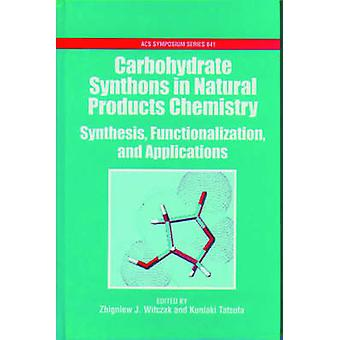 Carbohydrate Synthons in Natural Products Chemistry by Witczak & Zbigniew & J