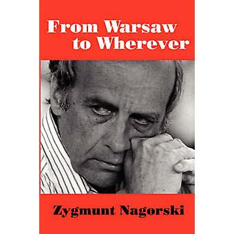 FROM WARSAW TO WHEREVER by Nagorski & Zygmunt