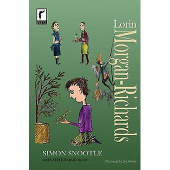 Simon Snootle and Other Small Stories by MorganRichards & Lorin