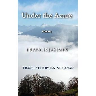 Under the Azure by Jammes & Francis