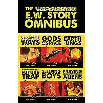 The E.W. Story Omnibus All the stories that never were by Story & E.W.