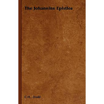 The Johannine Epistles by Dodd & C.H.