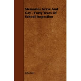 Memories Grave and Gay  Forty Years of School Inspection by Kerr & John & Psychologist