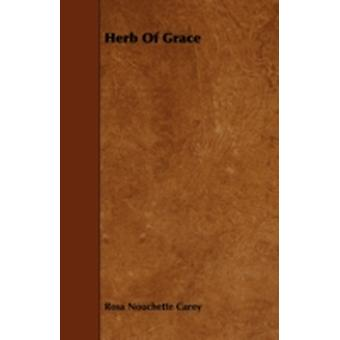 Herb Of Grace by Carey & Rosa Nouchette