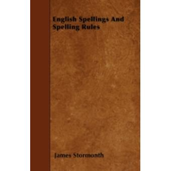 English Spellings And Spelling Rules by Stormonth & James