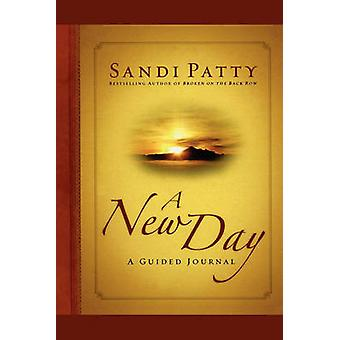A New Day A Guided Journal by Patty & Sandi