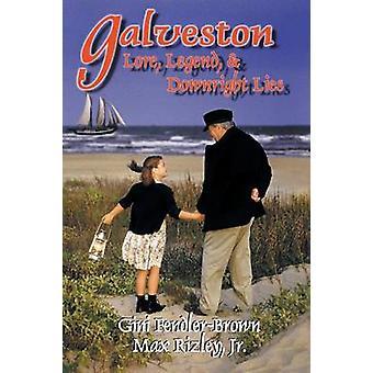 Galveston Lore Legend  Downright Lies by FendlerBrown & Gini